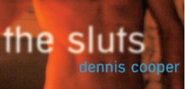 "Short Reviews: ""The Sluts"" by Dennis Cooper"