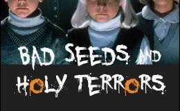 "Short Reviews: ""Bad Seeds and Holy Terrors: The Child Villains of Horror Film"" by Dominic Lennard"